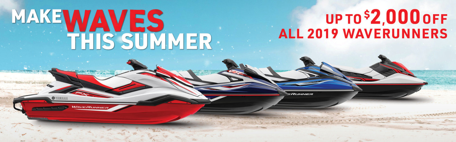 Up to $2000 off all 2019 Waverunners
